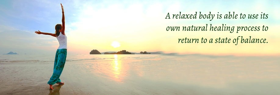 A relaxed body is able to use its own natural healing process to return to a state of balance